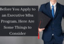 Before applying for executive MBA exam
